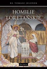 Homilie Loretańskie 16 - Tomasz Jelonek | mała okładka