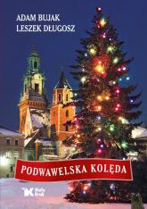 Podwawelska kolęda - Bujak Adam, Długosz Leszek   mała okładka