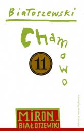 Utwory zebrane Tom 11 Chamowo - Miron Białoszewski | mała okładka