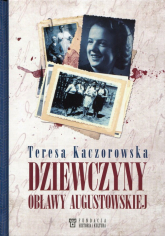 Dziewczyny obławy augustowskiej - Teresa Kaczorowska | mała okładka