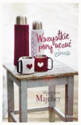 Wszystkie pory uczuć Zima - Magdalena Majcher | mała okładka