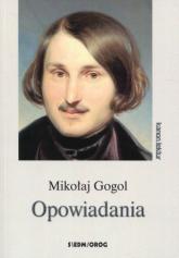 Opowiadania - Mikołaj Gogol | mała okładka