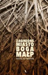 Zaginione Miasto Boga Małp - Douglas Preston | mała okładka