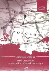 Przed Grotowskim Przewodnik po Włoszech teatralnych - Katarzyna Woźniak | mała okładka