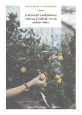 Systemowe zarządzanie obroną żywności przed terroryzmem - Małgorzata Wiśniewska   mała okładka