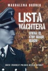 Lista Wachtera Generał SS, który ograbił Kraków - Magdalena Ogórek | mała okładka