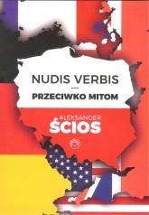 Nudis Verbis Przeciwko mitom - Aleksander Ścios | mała okładka