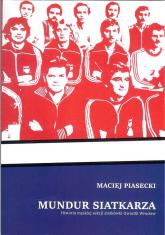 Mundur siatkarza - Maciej Piasecki | mała okładka