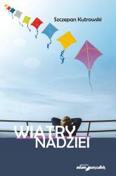 Wiatry nadziei - Szczepan Kutrowski | mała okładka