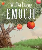 Wielka księga emocji - Esteve Pujol i Pons Rafael Bisquerra Alzina; ilustracje: Carles Arbat | mała okładka