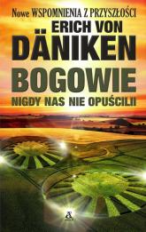 Bogowie nigdy nas nie opuścili - Erich Daniken   mała okładka