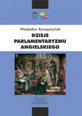 Dzieje parlamentaryzmu angielskiego - Władysław Konopczyński | mała okładka
