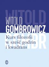 Kurs filozofii w sześć godzin i kwadrans - Witold Gombrowicz | mała okładka