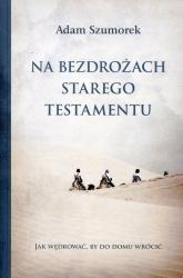 Na bezdrożach Starego Testamentu - Adam Szumorek | mała okładka