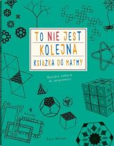 To nie jest kolejna książka do matmy - Anna Weltman | mała okładka