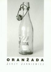 Oranżada - Jerzy Jarniewicz | mała okładka