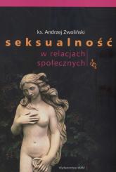 Seksualność w relacjach społecznych - Andrzej Zwoliński | mała okładka