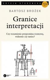 Granice interpretacji - Bartosz Brożek | mała okładka