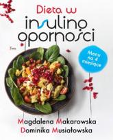 Dieta w insulinooporności - Makarowska Magdalena, Musiałowska Dominika | mała okładka