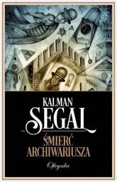 Śmierć Archiwariusza - Kalman Segal | mała okładka