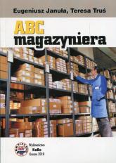 ABC magazyniera - Januła Eugeniusz, Truś Teresa | mała okładka