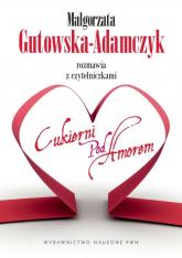 Małgorzata Gutowska-Adamczyk rozmawia z czytelniczkami Cukierni pod Amorem - Małgorzata Gutowska-Adamczyk | mała okładka