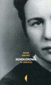 Sendlerowa w ukryciu - Anna Bikont | mała okładka