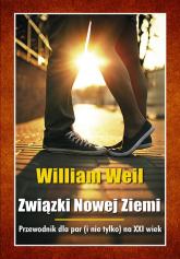 Związki Nowej Ziemi Przewodnik dla par i nie tylko na  XXI wiek - William Weil | mała okładka