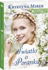 Willa pod kasztanem 2 Światło o poranku - Krystyna Mirek | mała okładka