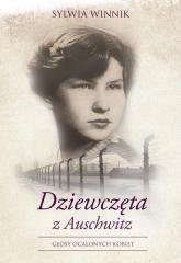 Dziewczęta z Auschwitz Głosy ocalonych kobiet - Sylwia Winnik | mała okładka