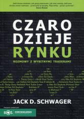 Czarodzieje rynku Rozmowy z wybitnymi traderami - Schwager Jack D. | mała okładka
