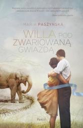 Willa pod zwariowaną gwiazdą - Maria Paszyńska | mała okładka