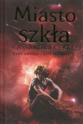Miasto szkła Dary Anioła Księga 3 - Cassandra Clare | mała okładka