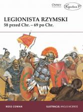 Legionista rzymski 58 przed Chr. - 69 po Chr. - Cowan Ross | mała okładka