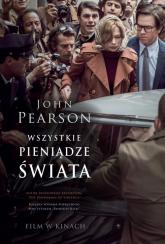Wszystkie pieniądze świata - John Pearson | mała okładka
