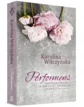 Performens - Karolina Wilczyńska | mała okładka