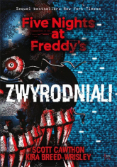 Zwyrodniali Five Nights at Freddy`s Tom 2 - Cawthon Scott, Breed-Wrisley Kira | mała okładka