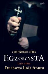 Egzorcysta cz.2 Duchowa linia frontu - Syquia Jose Francisco | mała okładka