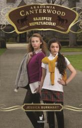 Najlepsze nieprzyjaciółki Akademia Canterwood 5 - Jessica Burkhart | mała okładka