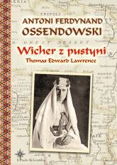 Wicher z pustyni Thomas Edward Lawrence - Ossendowski Antoni Ferdynand | mała okładka