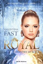 Royal Królestwo ze szkła - Valentina Fast | mała okładka