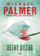 Ostry dyżur - Michael Palmer | mała okładka