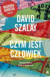 Czym jest człowiek - David Szalay | mała okładka