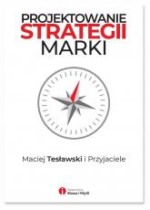 Projektowanie strategii marki - Maciej Tesławski i Przyjaciele | mała okładka