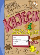 Kajecik i Złote Myśli - Robert Trojanowski | mała okładka