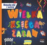 Wielka księga zabaw - Magdalena Marczewska | mała okładka