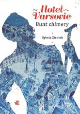 Hotel Varsovie 2 Bunt chimery - Sylwia Zientek   mała okładka