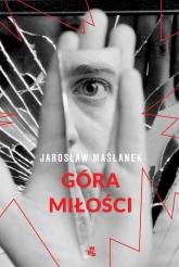 Góra miłości - Jarosław Maślanek | mała okładka