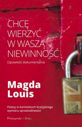 Chcę wierzyć w waszą niewinność - Magda Louis | mała okładka