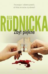 Zbyt piękne - Olga Rudnicka | mała okładka